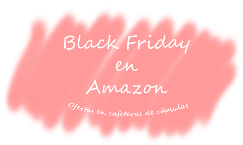 Black Friday cafeteras de cápsulas en Amazon
